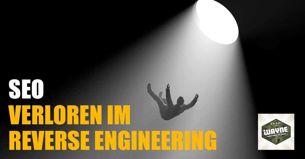 SEO - Verloren im Reverse Engineering