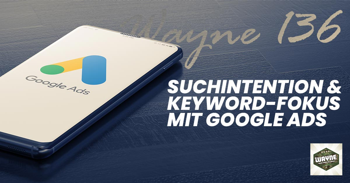 Suchintention und Keyword-Fokussierung mit Google Ads